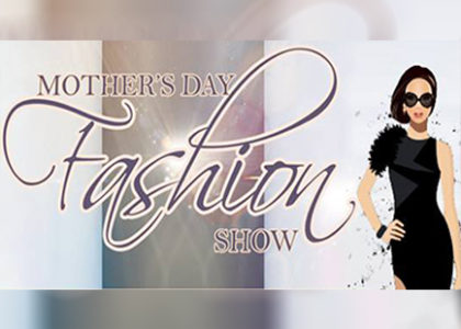 Mother's Day Fashion Show 2017